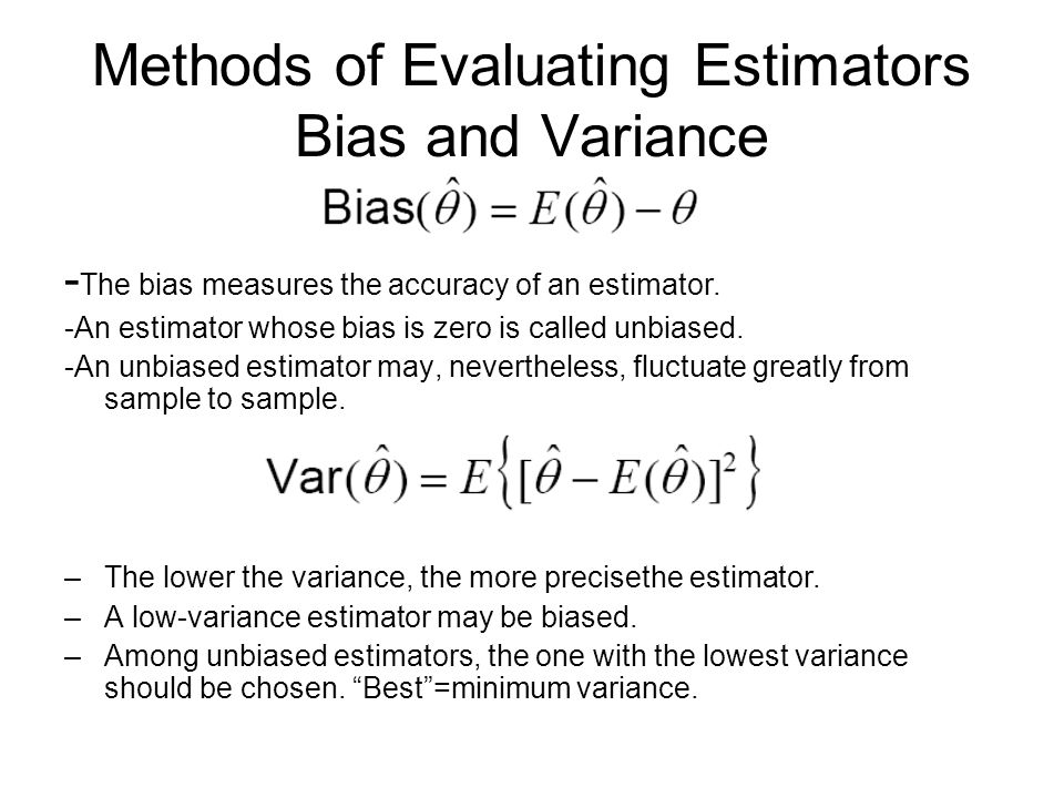 Methods of Evaluating Estimators Bias and Variance