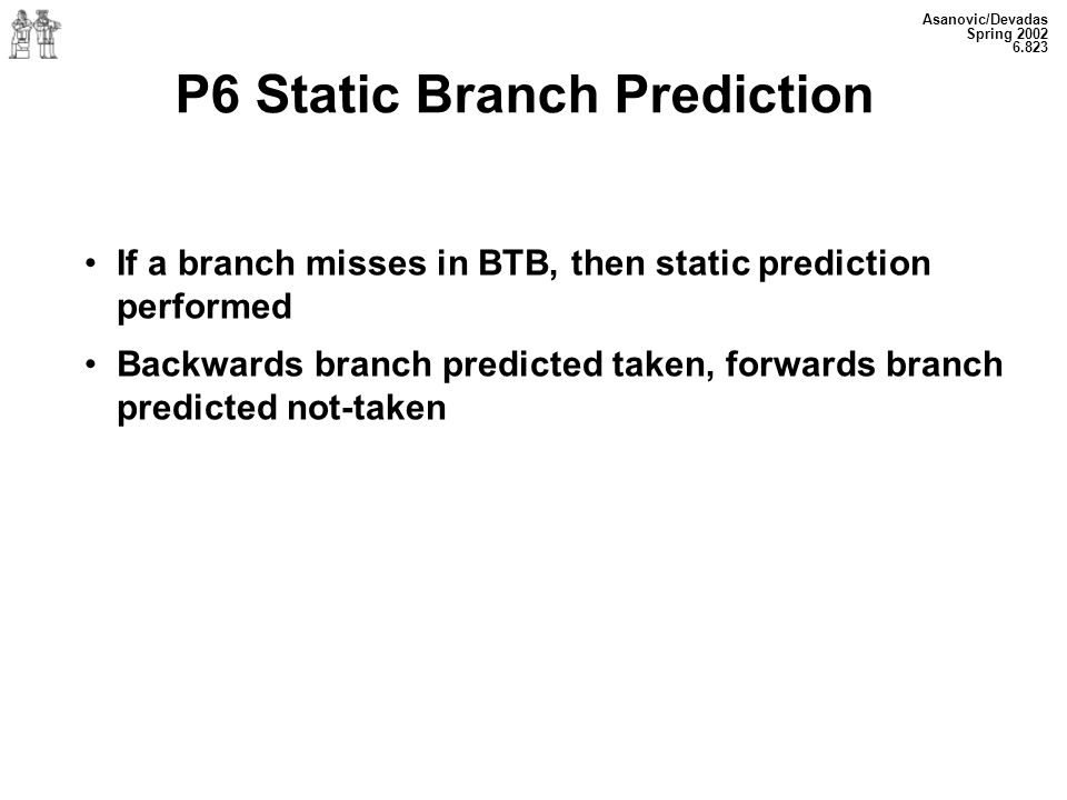 P6 Static Branch Prediction