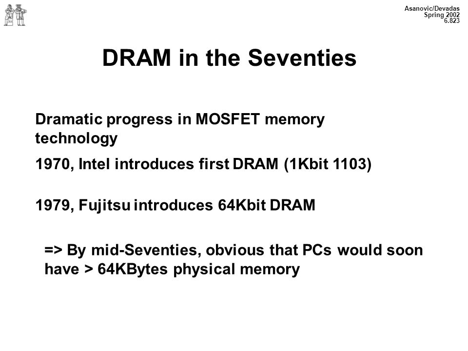 DRAM in the Seventies Dramatic progress in MOSFET memory technology