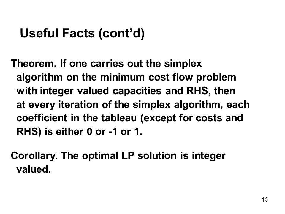 Useful Facts (cont'd) Theorem. If one carries out the simplex