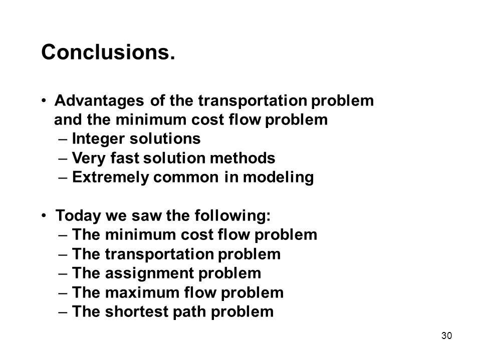 Conclusions. Advantages of the transportation problem