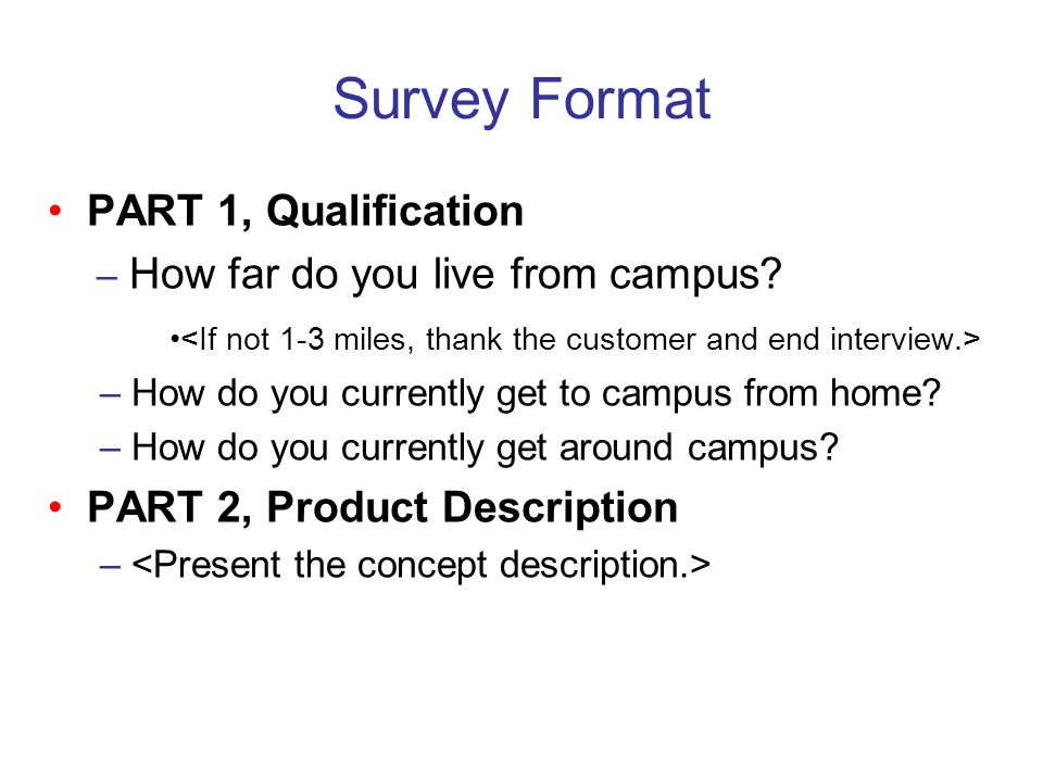 Survey Format • PART 1, Qualification