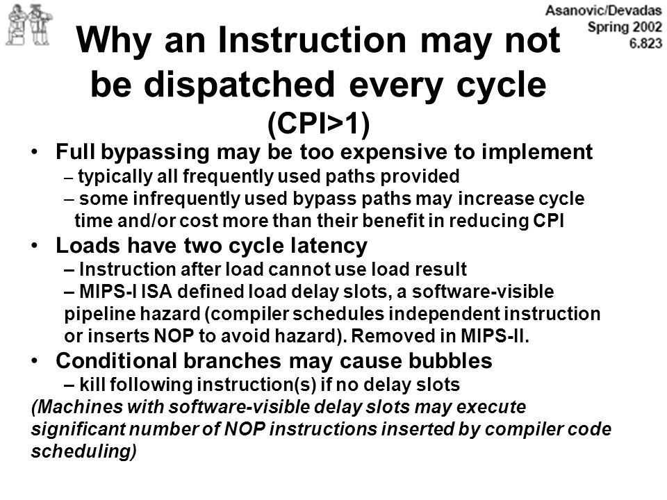Why an Instruction may not be dispatched every cycle (CPI>1)