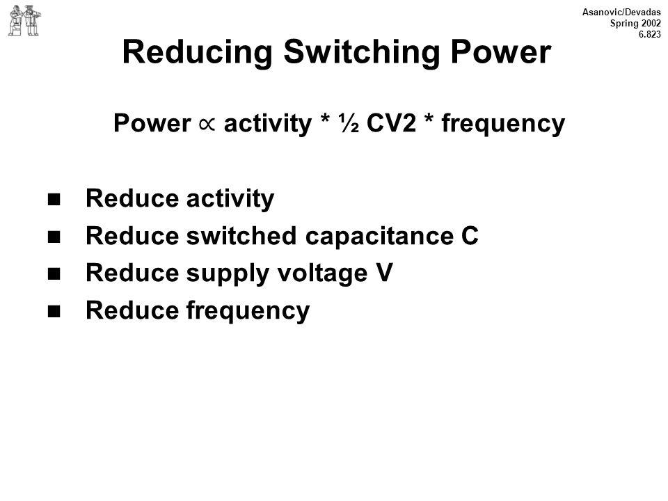Reducing Switching Power