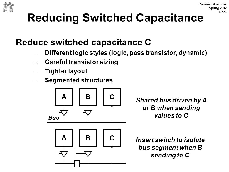 Reducing Switched Capacitance