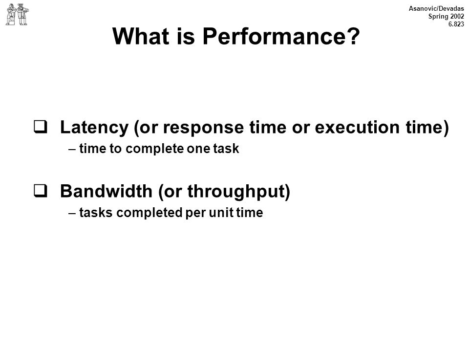 What is Performance Latency (or response time or execution time)