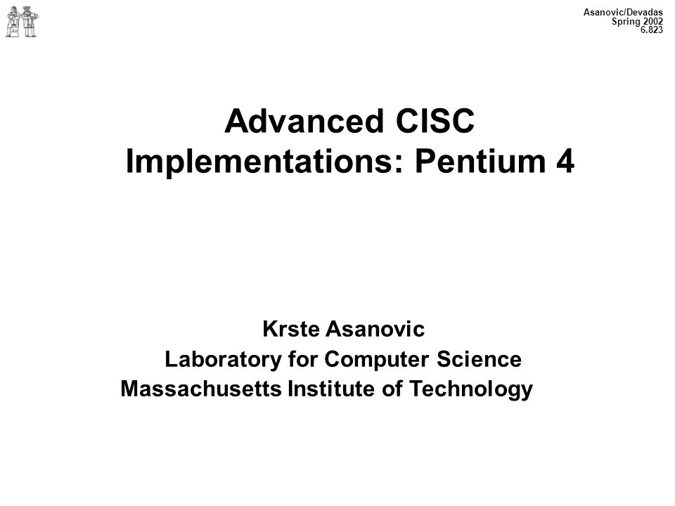 Advanced CISC Implementations: Pentium 4