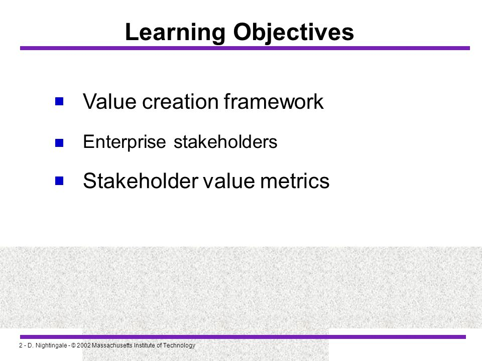 Learning Objectives Value creation framework Stakeholder value metrics