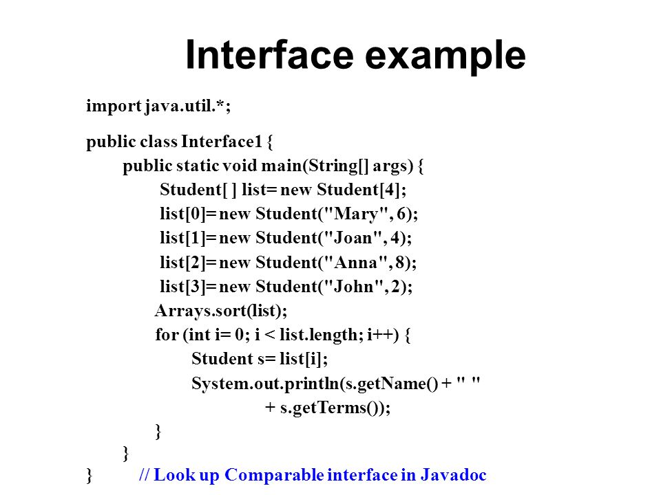 Interface example import java.util.*; public class Interface1 {