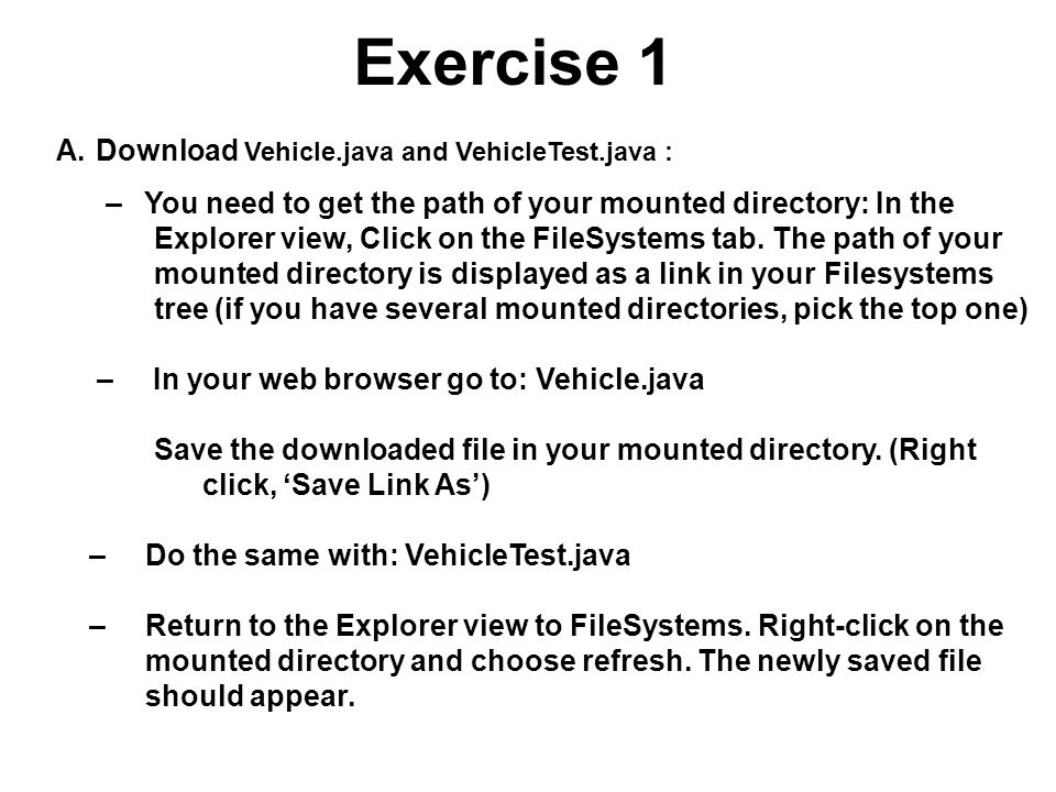 Exercise 1 Download Vehicle.java and VehicleTest.java :