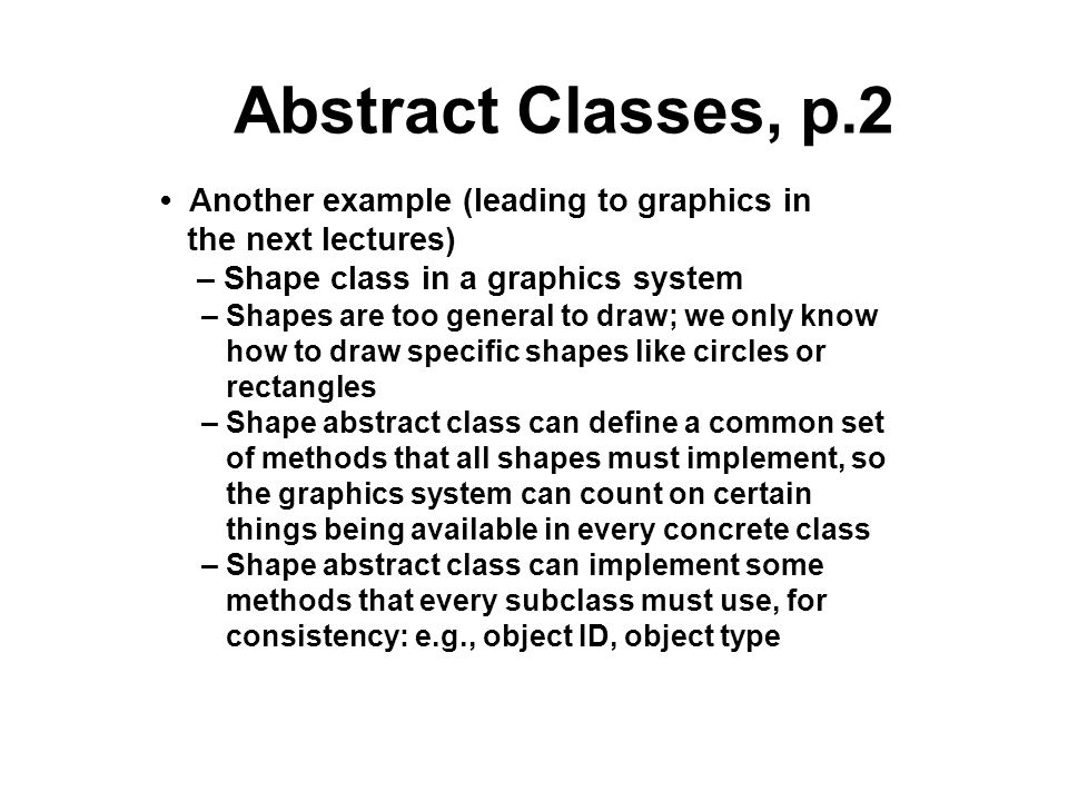 Abstract Classes, p.2 • Another example (leading to graphics in