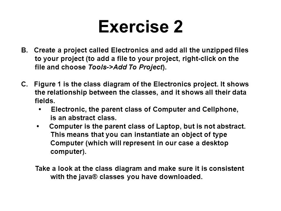 Exercise 2 B. Create a project called Electronics and add all the unzipped files.