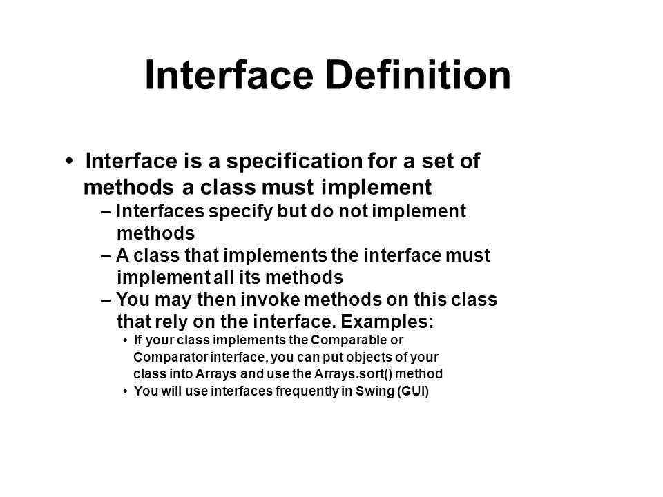 Interface Definition • Interface is a specification for a set of