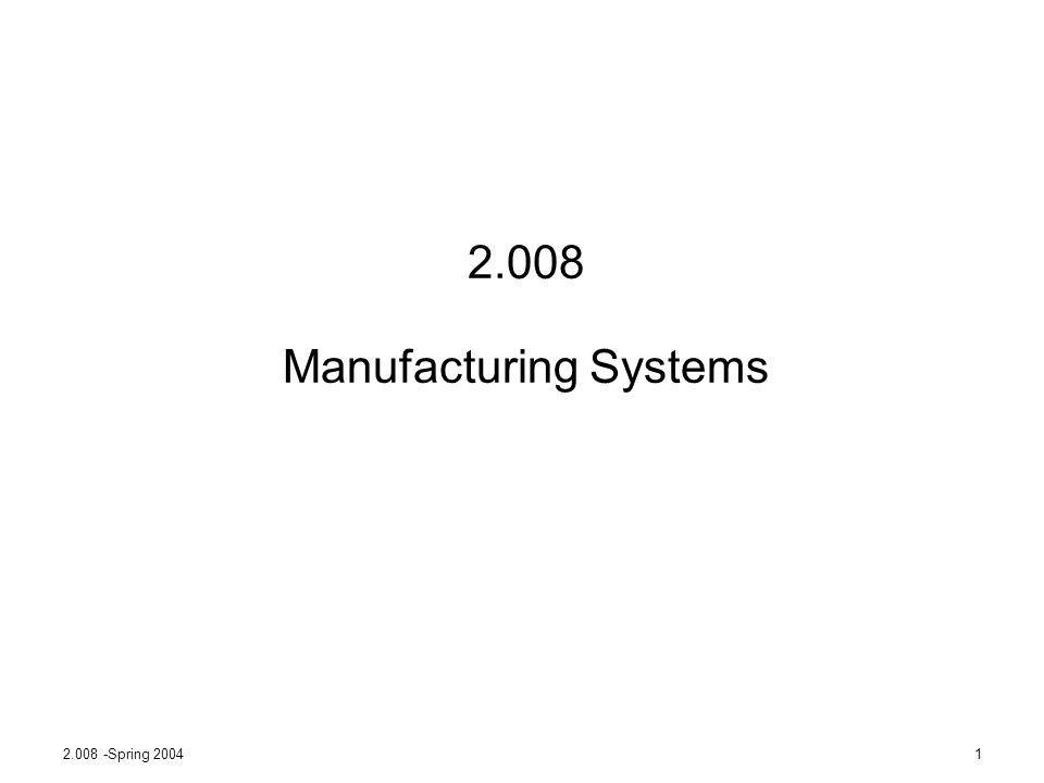 2.008 Manufacturing Systems