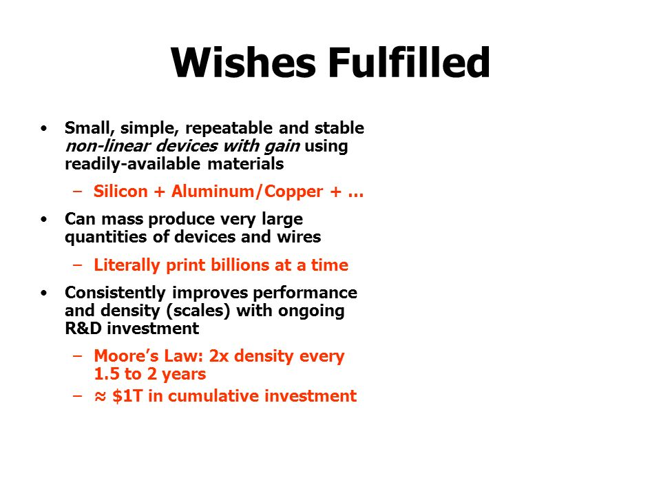 Wishes Fulfilled Small, simple, repeatable and stable non-linear devices with gain using readily-available materials.