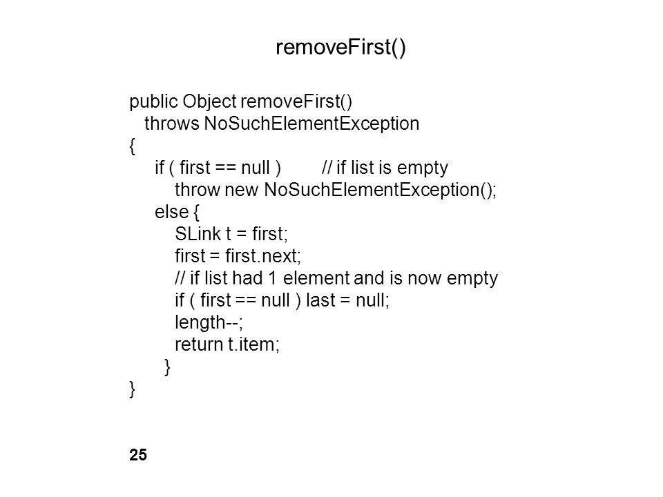 removeFirst() public Object removeFirst()