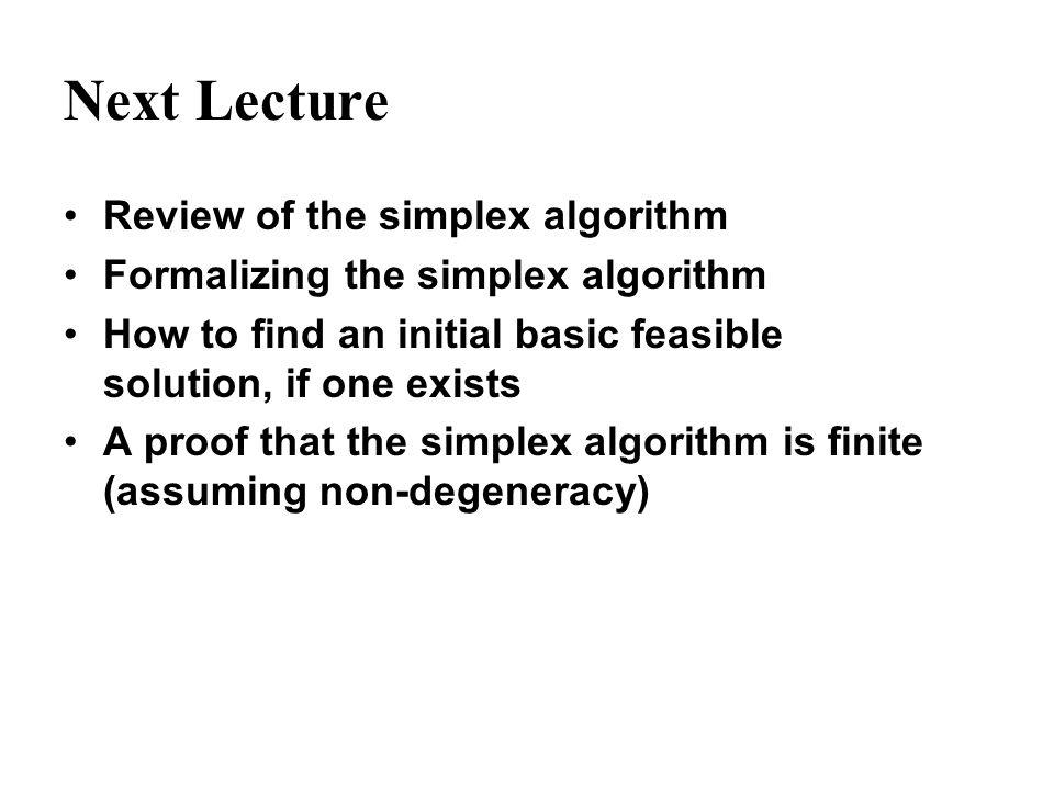 Next Lecture Review of the simplex algorithm