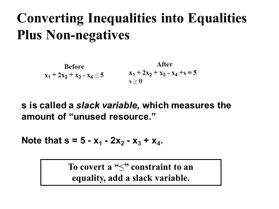 Converting Inequalities into Equalities Plus Non-negatives