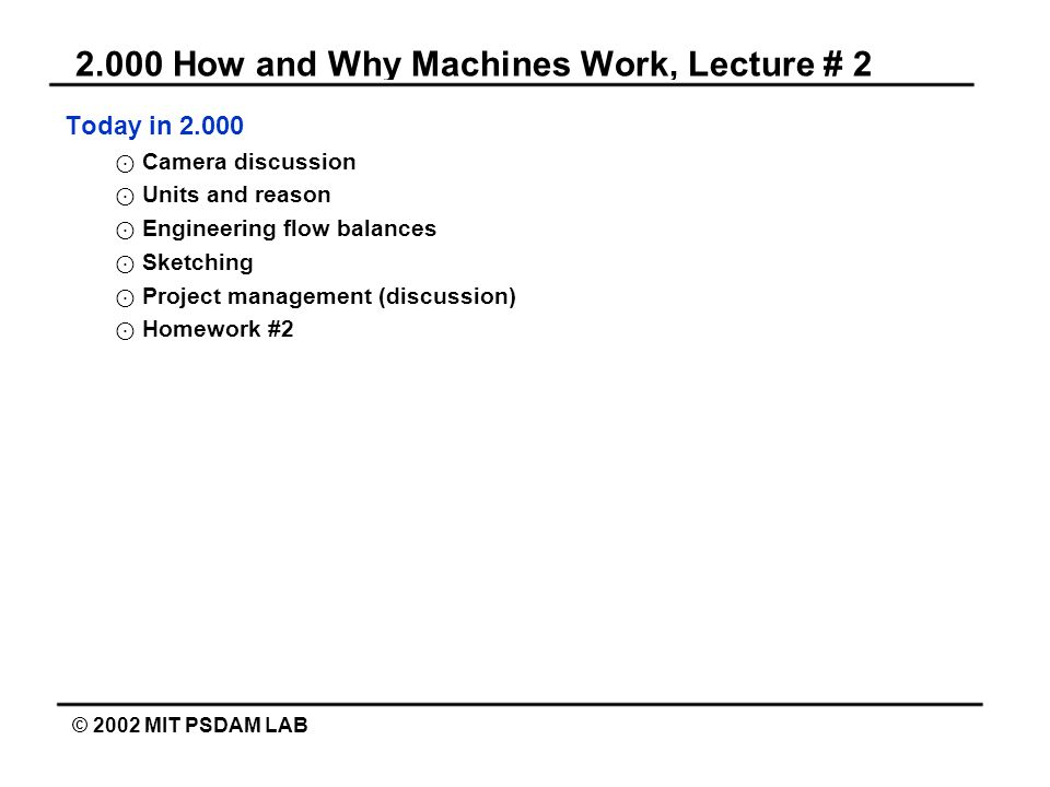 2.000 How and Why Machines Work, Lecture # 2