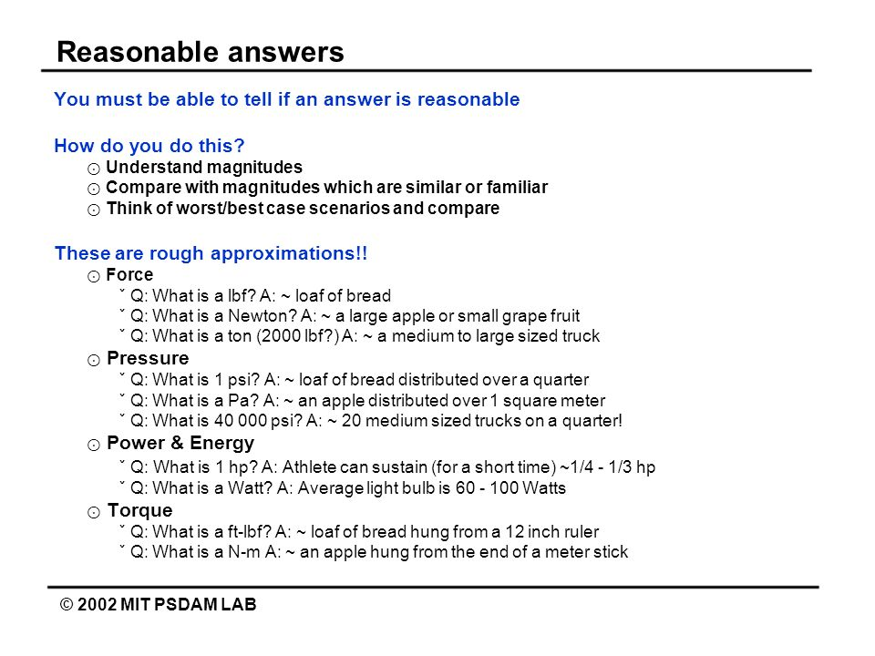 Reasonable answers You must be able to tell if an answer is reasonable