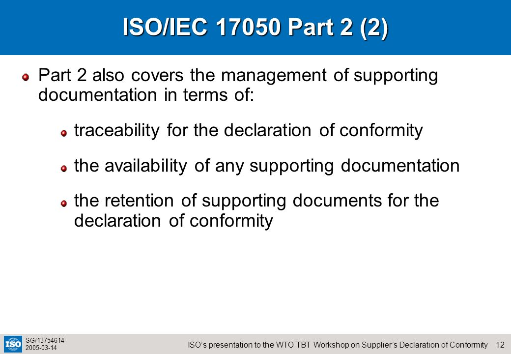 ISO/IEC 17050 Part 2 (2) Part 2 also covers the management of supporting documentation in terms of:
