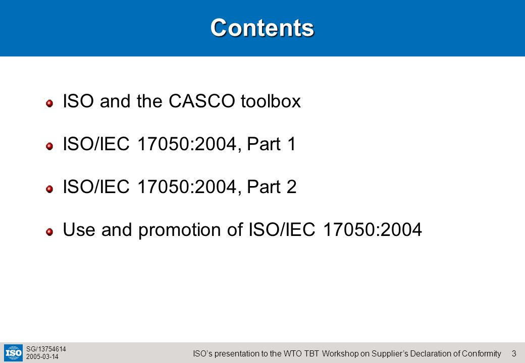 Contents ISO and the CASCO toolbox ISO/IEC 17050:2004, Part 1