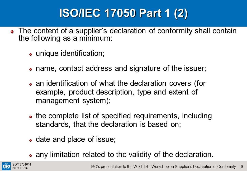 ISO/IEC 17050 Part 1 (2) The content of a supplier's declaration of conformity shall contain the following as a minimum: