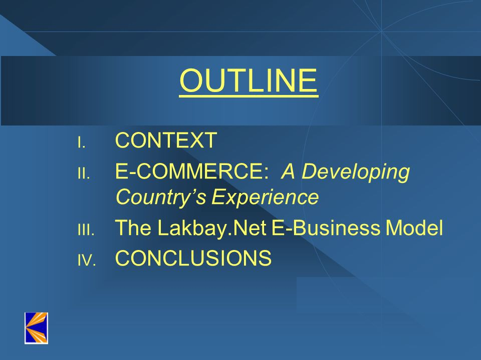 OUTLINE CONTEXT E-COMMERCE: A Developing Country's Experience