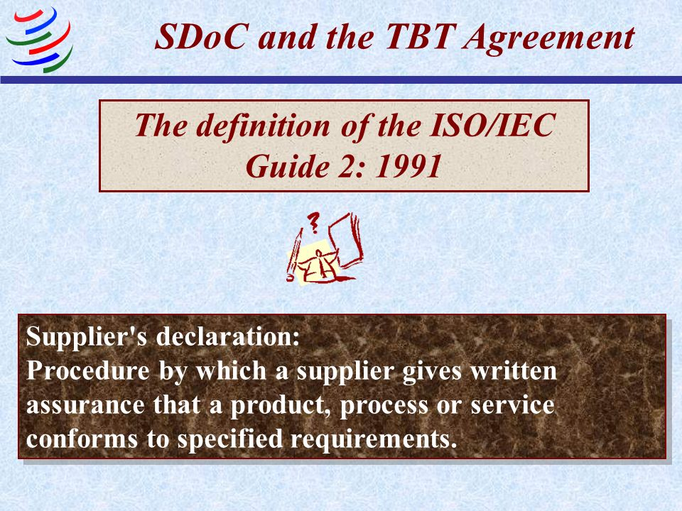 SDoC and the TBT Agreement The definition of the ISO/IEC Guide 2: 1991