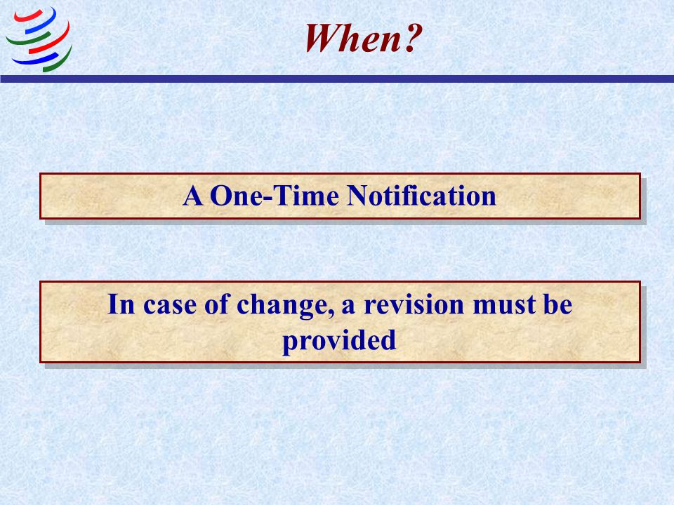 A One-Time Notification In case of change, a revision must be provided