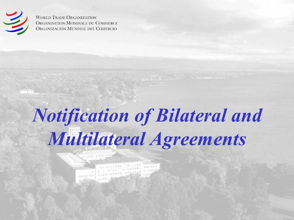 Notification of Bilateral and Multilateral Agreements