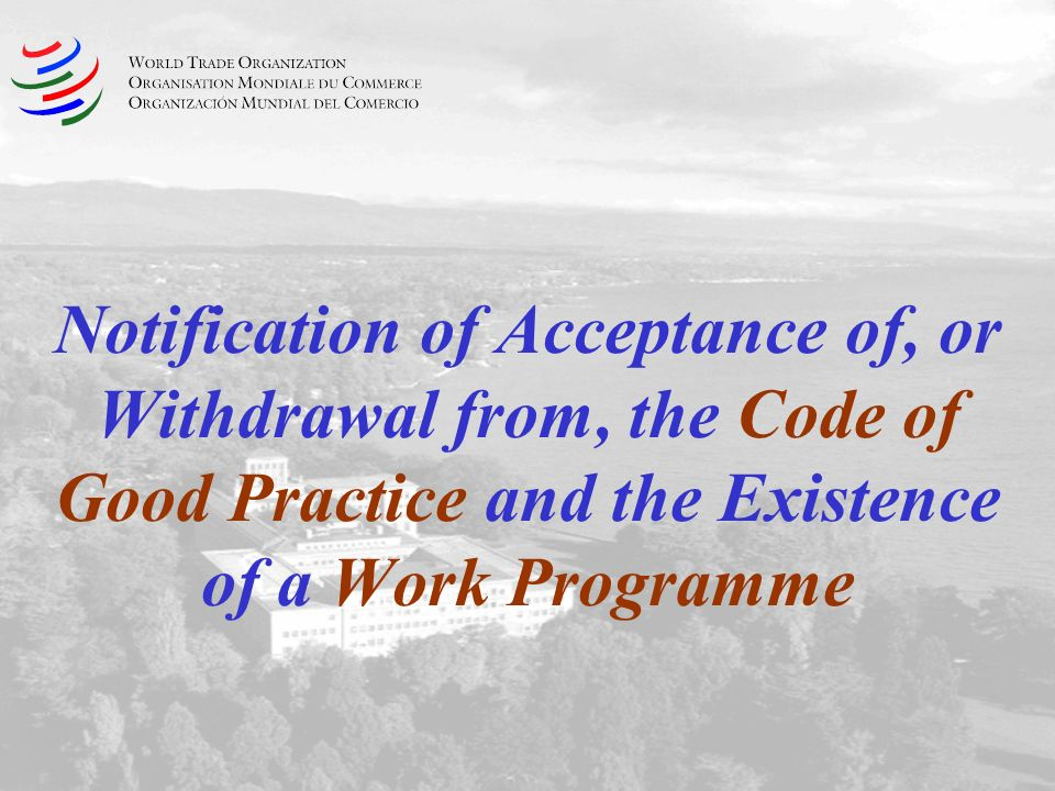 Notification of Acceptance of, or Withdrawal from, the Code of Good Practice and the Existence of a Work Programme