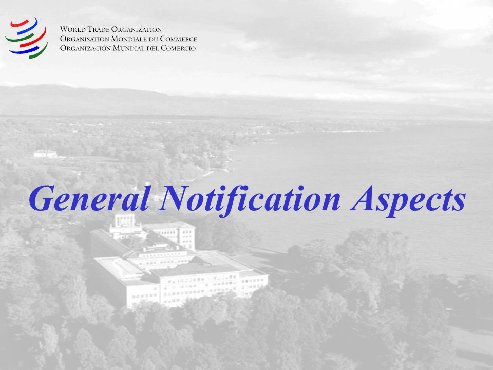 General Notification Aspects