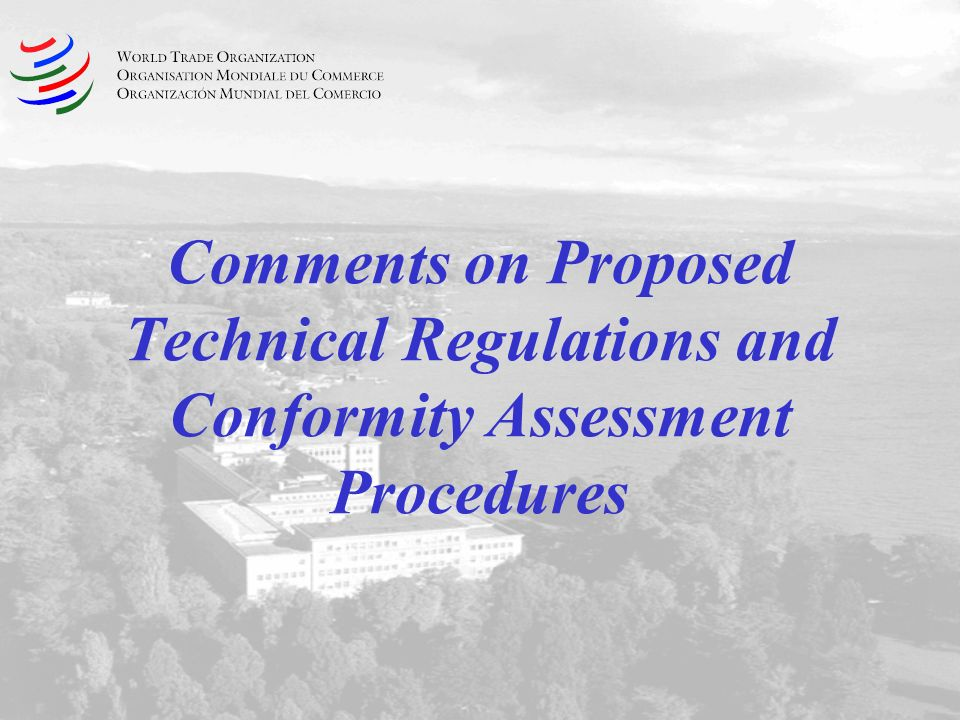 Comments on Proposed Technical Regulations and Conformity Assessment Procedures