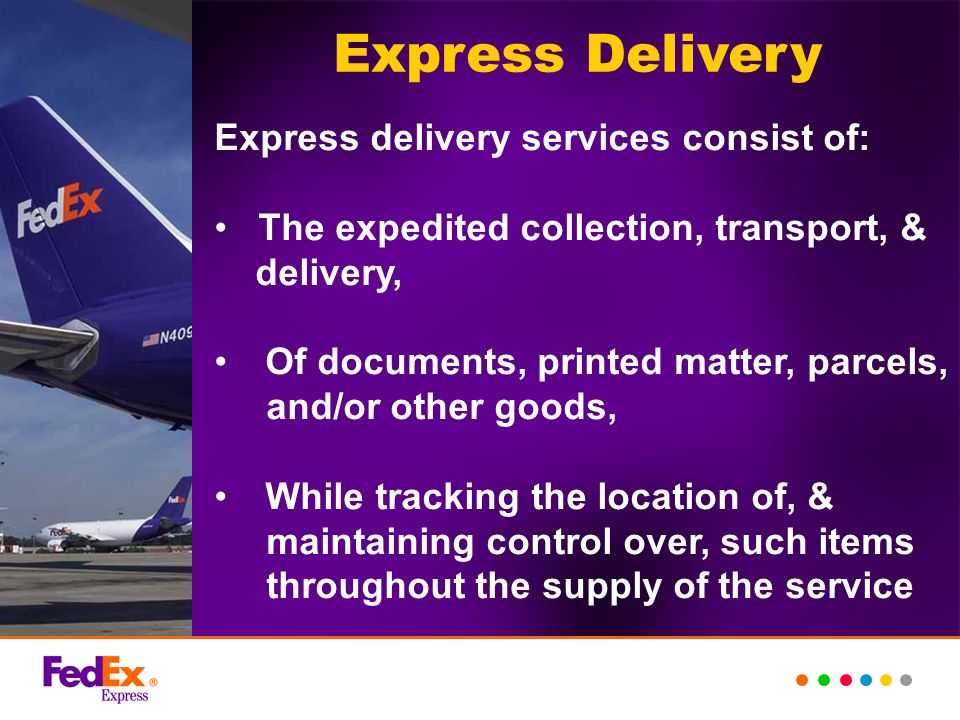 Express Delivery Express delivery services consist of: