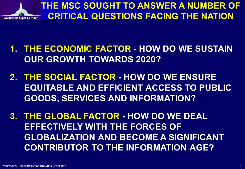 THE MSC SOUGHT TO ANSWER A NUMBER OF CRITICAL QUESTIONS FACING THE NATION