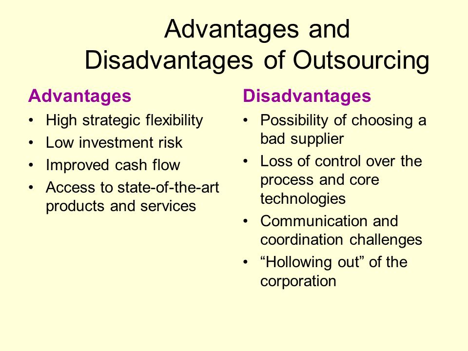 insourcing advantages and disadvantages Advantages of insourcing there are circumstances where client organizations believe that the benefits to insourcing are greater than those with outsourcing, although.