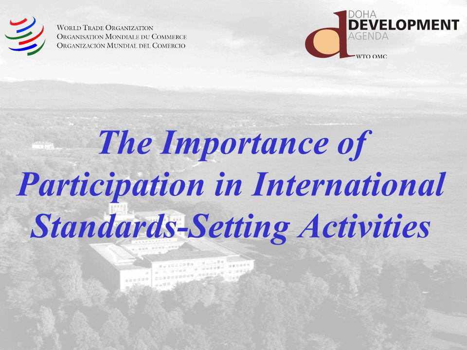The Importance of Participation in International Standards-Setting Activities
