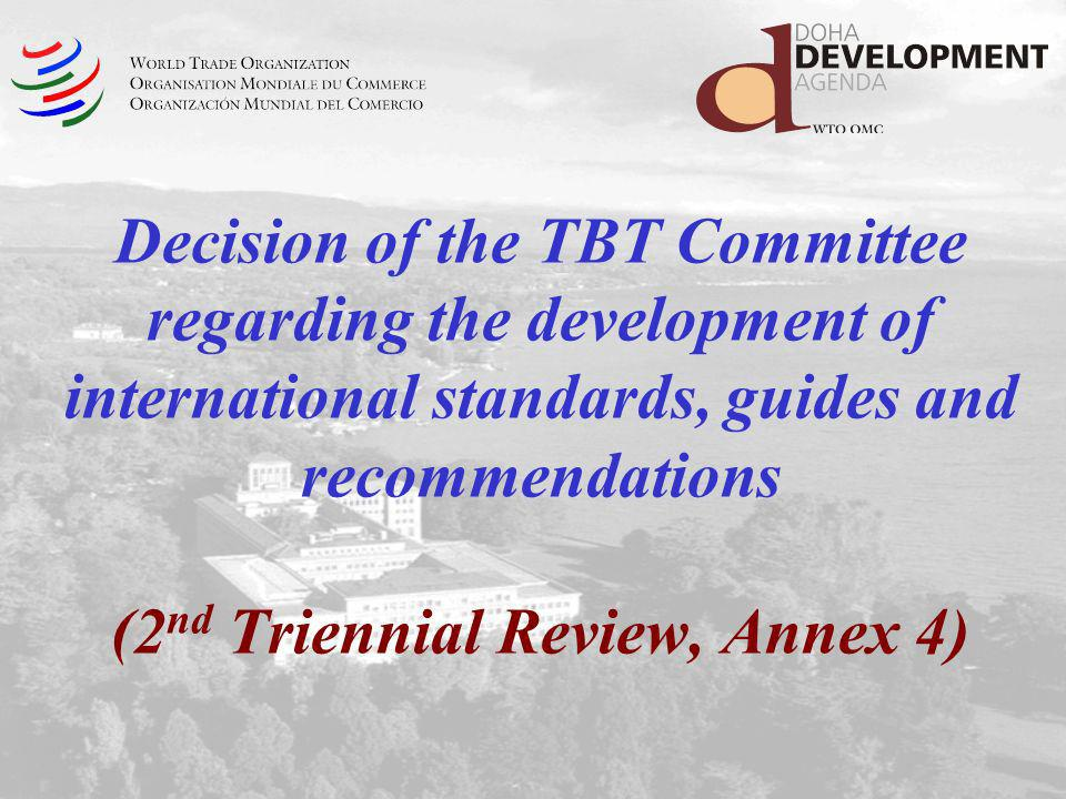 Decision of the TBT Committee regarding the development of international standards, guides and recommendations (2nd Triennial Review, Annex 4)