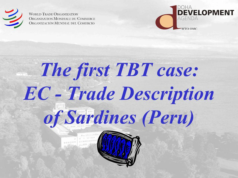 The first TBT case: EC - Trade Description of Sardines (Peru)