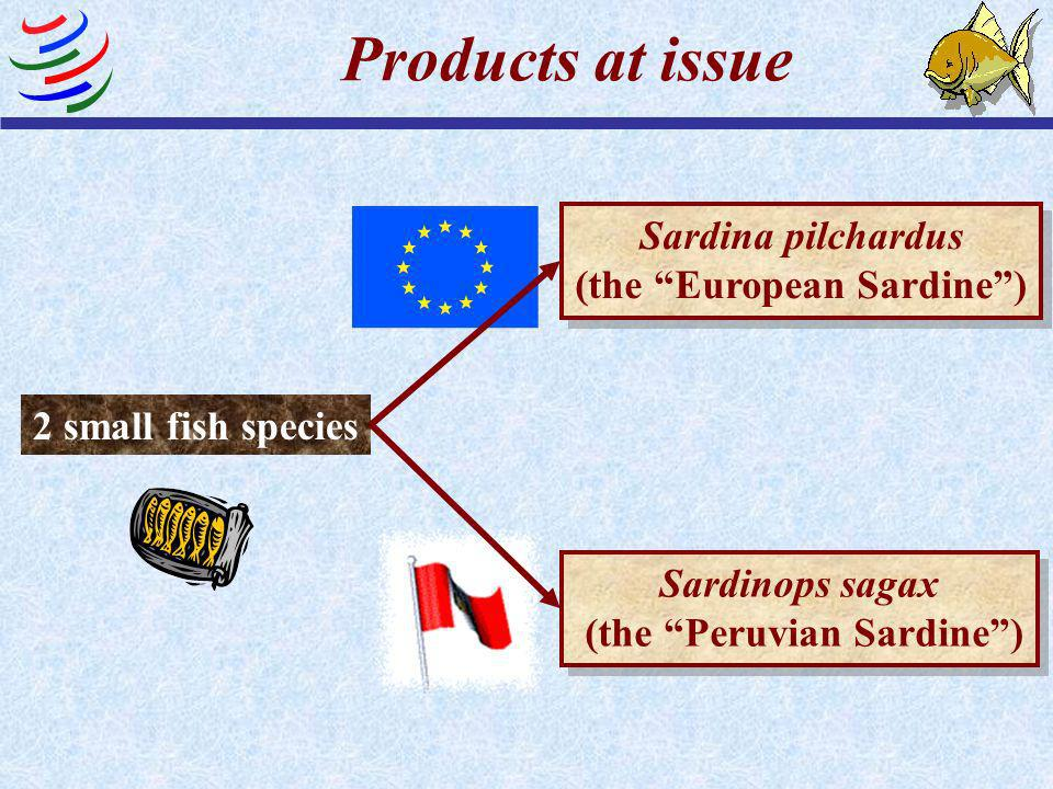 Products at issue Sardina pilchardus (the European Sardine )