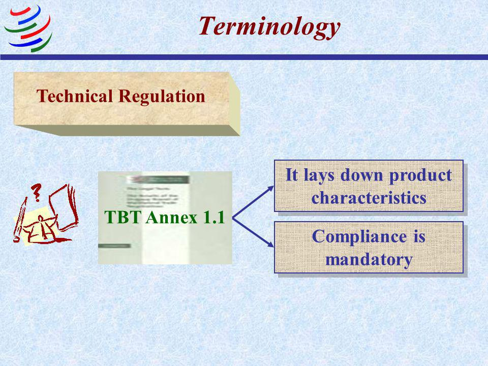 It lays down product characteristics Compliance is mandatory