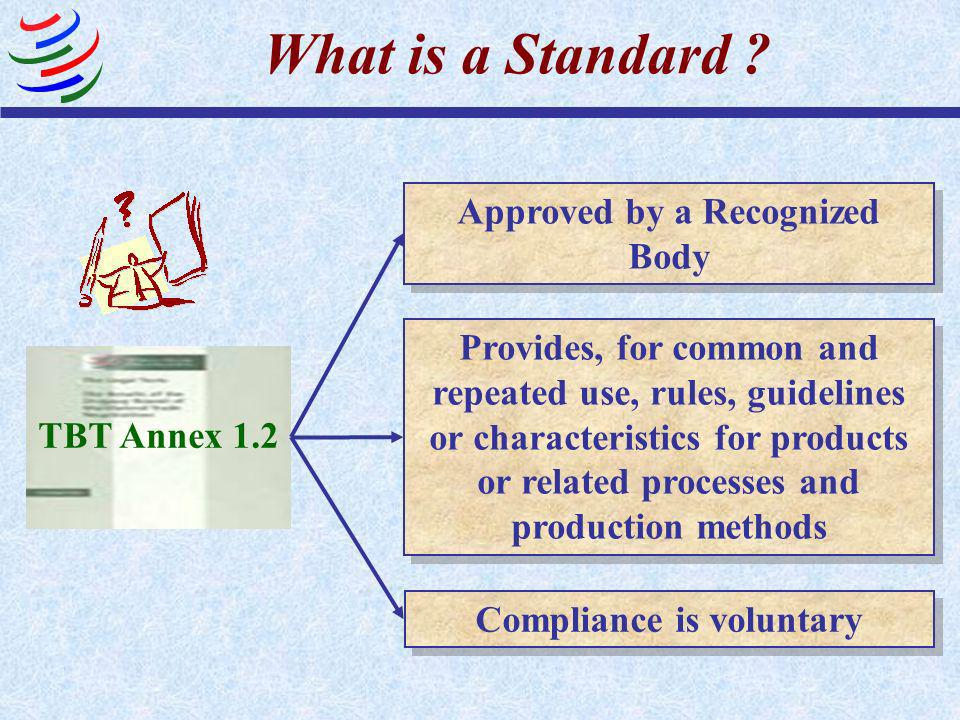Approved by a Recognized Body Compliance is voluntary