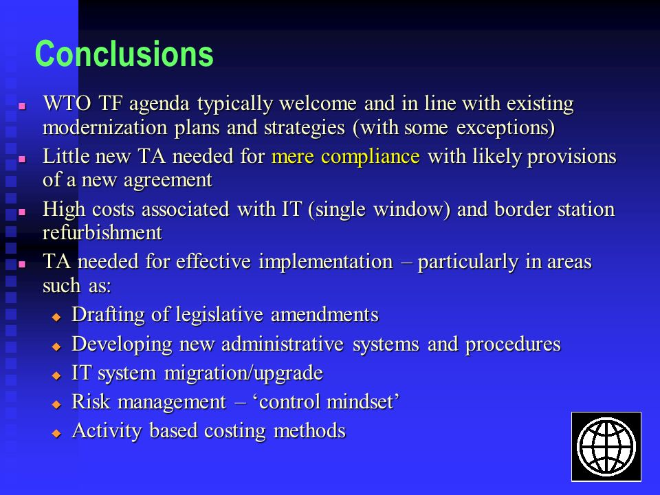 Conclusions WTO TF agenda typically welcome and in line with existing modernization plans and strategies (with some exceptions)