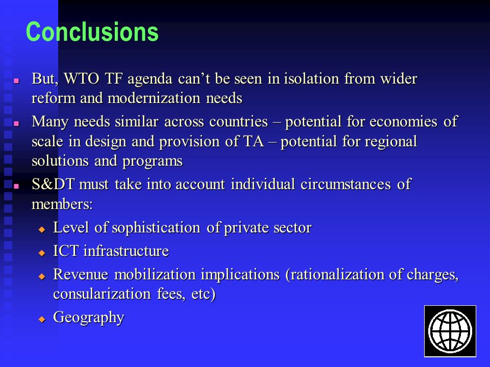 Conclusions But, WTO TF agenda can't be seen in isolation from wider reform and modernization needs.