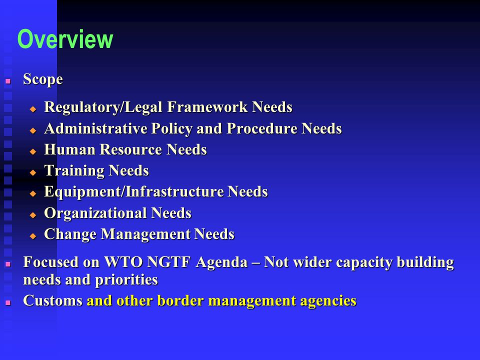 Overview Scope Regulatory/Legal Framework Needs