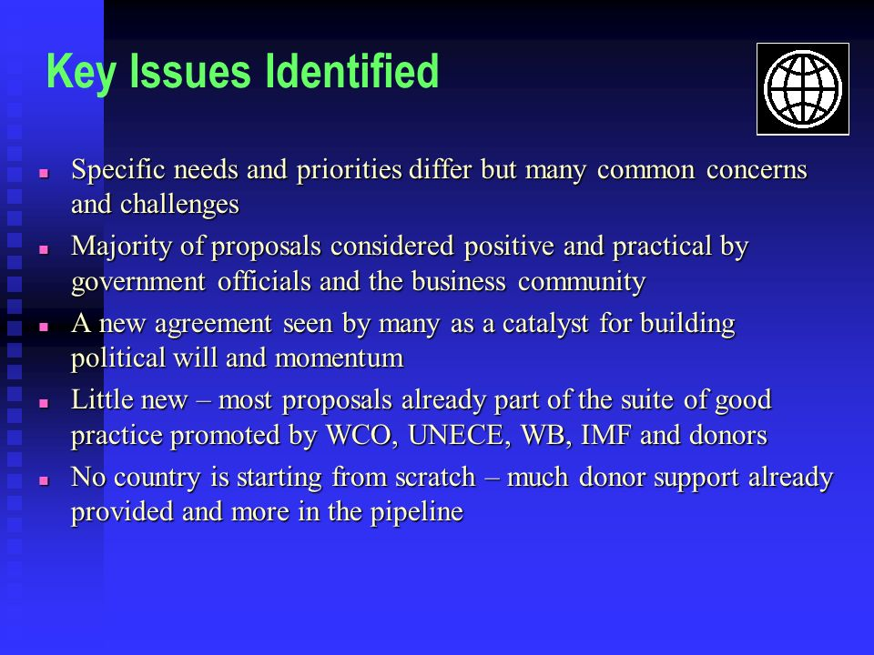Key Issues Identified Specific needs and priorities differ but many common concerns and challenges.