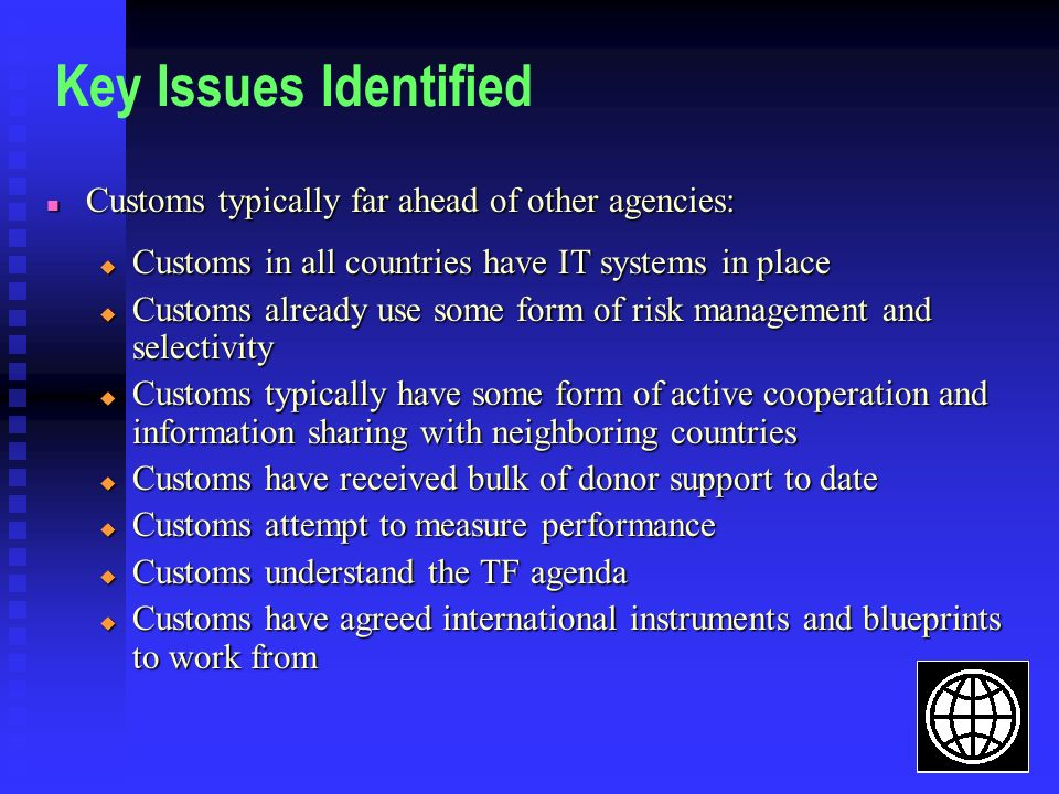 Key Issues Identified Customs typically far ahead of other agencies: