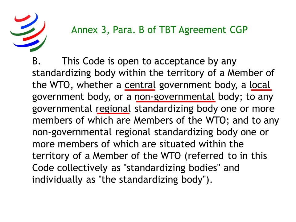 Annex 3, Para. B of TBT Agreement CGP