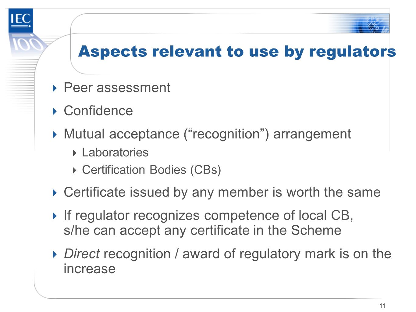Aspects relevant to use by regulators